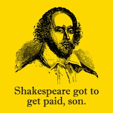 Shakespeare needs money to be happy